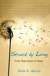 Struck by Living: From Depression to Hope - Julie Hersh