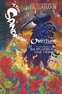 The Sandman: Overture Deluxe Edition - JH Williams III, Neil Gaiman