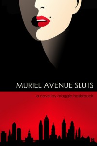 Muriel Avenue Sluts - Maggie Hasbrouck