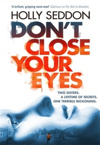 Don't Close Your Eyes: A Novel - Holly Seddon