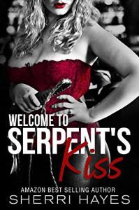 Welcome to Serpent's Kiss - Sherri Hayes, Sara Eirew