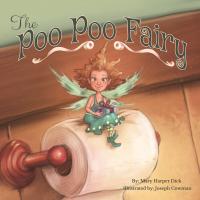 The Poo Poo Fairy - Mary Harper Dick, Joseph Cowman