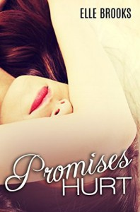 Promises Hurt - Elle Brooks