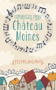 Chronicles from Chateau Moines - Evelyne Holingue