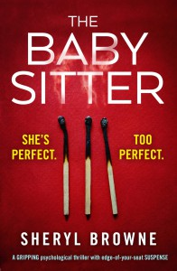 The Babysitter: A gripping psychological thriller with edge of your seat suspense - Sheryl Browne