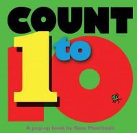 Count 1 to 10: A Pop-Up Book - Kees Moerbeek