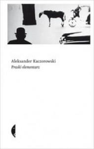 Praski elementarz - Aleksander Kaczorowski