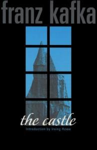 The Castle - Franz Kafka, Edwin Muir, Willa Muir, Irving Howe