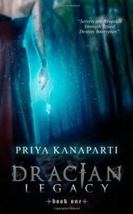 Dracian Legacy (Dracian, # 1) - Priya Kanaparti