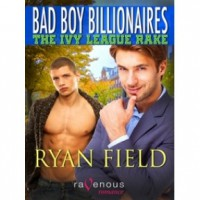 The Ivy League Rake (Bad Boy Billionaires, #1) - Ryan Field