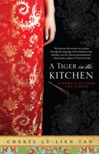 A Tiger in the Kitchen: A Memoir of Food and Family - Cheryl Lu-Lien Tan