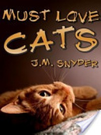 Must Love Cats - J.M. Snyder