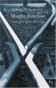 Mugby Junction - Charles Dickens, Robert Macfarlane