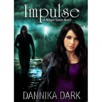 Impulse (Mageri, #3) - Dannika Dark