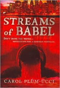 Streams of Babel - Carol Plum-Ucci