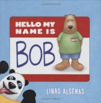 Hello My Name Is Bob - Linas Alsenas