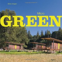 Micro Green: Tiny Houses in Nature - Mimi Zeiger
