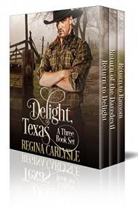 Delight, Texas - Regina Carlysle