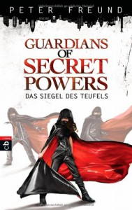 Guardians of Secret Powers - Das Siegel des Teufels: Band 1 - Peter Freund