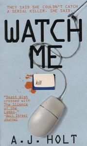 Watch Me - A.J. Holt