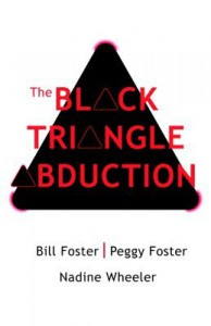 The Black Triangle Abduction - Bill Foster, Peggy Foster, Nadine Wheeler