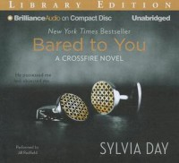 Bared to You - Sylvia Day, Christina Traister, Chris Gomez