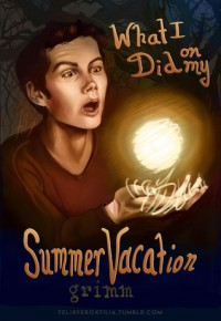 What I Did On My Summer Vacation - Grimm (Ao3)
