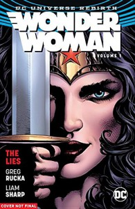 Wonder Woman Vol. 1: The Lies (Rebirth) - Liam Sharpe, Greg Rucka