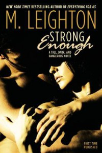 Strong Enough - M. Leighton
