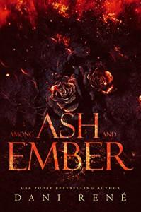 Among Ash and Ember: A New Adult Standalone Kindle Edition - Dani René