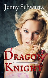 Dragon Knight (The Collegium Book 3) - Jenny Schwartz