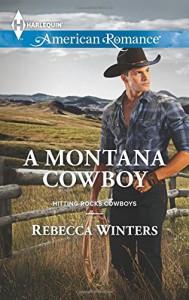A Montana Cowboy (Hitting Rocks Cowboys) - Rebecca Winters