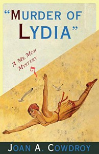 Murder of Lydia: A Mr. Moh Mystery - Joan A. Cowdroy