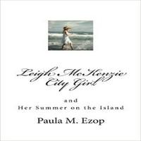 Leigh McKenzie - City Girl: and Her Summer on the Island: Lee McKenzie - City Girl, Book 1 - Paula M. Ezop, Kat Marlowe