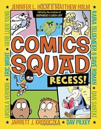 By Jennifer Holm Comics Squad: Recess! (Comic Squad) - Jennifer Holm