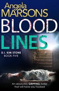 Blood Lines: An absolutely gripping thriller that will have you hooked (Detective Kim Stone crime thriller series Book 5) - Angela Marsons