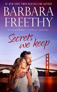 Secrets We Keep - Barbara Freethy