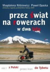 Przez świat na rowerach w dwa lata. Rok I. Z Polski przez Iran do Tybetu - Magdalena Nitkiewicz, Paweł Opaska