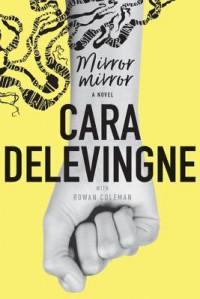Mirror Mirror - Cara Delevingne, Rowan Coleman