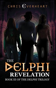 The Delphi Revelation: Book III of the Delphi Trilogy - Chris Everheart
