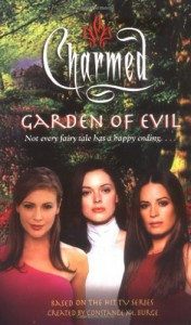 Garden of Evil (Charmed) - Constance M. Burge