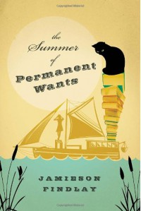 The Summer of Permanent Wants - Jamieson Findlay