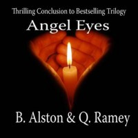 Angel Eyes (Forever Trilogy, #3) - B. Alston,  Quinteria Ramey