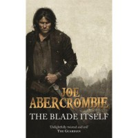The Blade Itself (The First Law, #1) - Joe Abercrombie