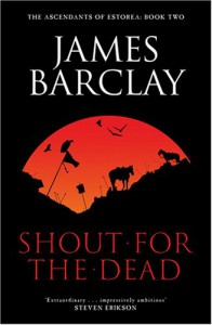 A Shout For The Dead - James Barclay