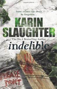 Indelible  - Karin Slaughter