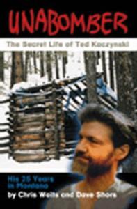Unabomber: The Secret Life of Ted Kaczynski - Chris Waits, Dave Shors