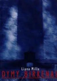 Dymy Birkenau - Liana Millu