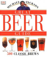 Michael Jackson's Great Beer Guide - Michael Jackson