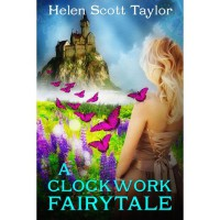 A Clockwork Fairytale - Helen Scott Taylor